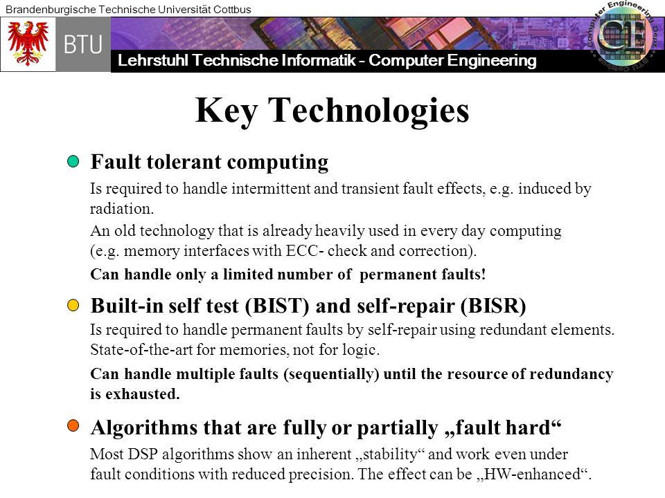 Lehrstuhl Technische Informatik - Computer Engineering Brandenburgische Technische Universität Cottbus System-on-a Chip (SoC) SoCs are heterogeneous systems that require test & repair strategies for: - logic (also in processors) - memory blocks - interconnects - analog and D/A components