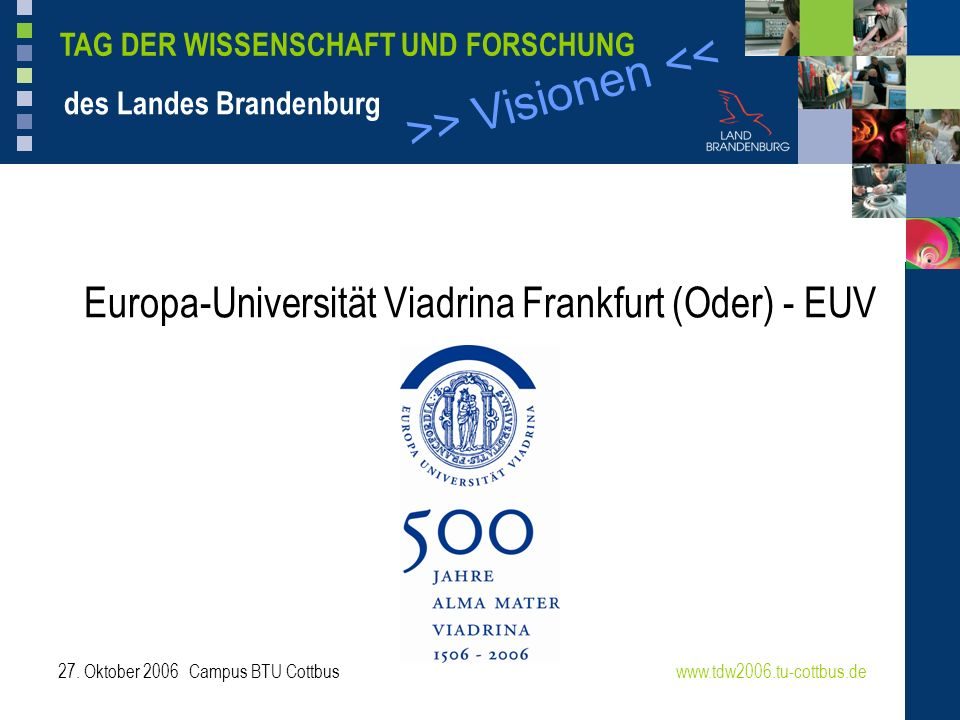 >> Visionen << TAG DER WISSENSCHAFT UND FORSCHUNG des Landes Brandenburg 27.