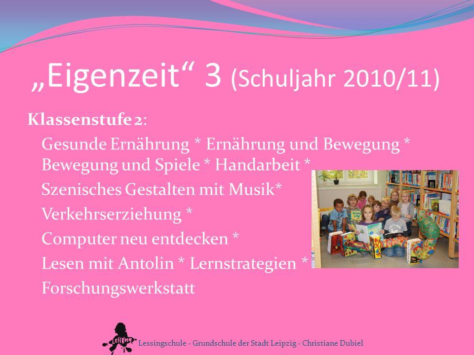 Eigenzeit 3 (Schuljahr 2010/11) Klassenstufe 2: Gesunde Ernährung * Ernährung und Bewegung * Bewegung und Spiele * Handarbeit * Szenisches Gestalten m