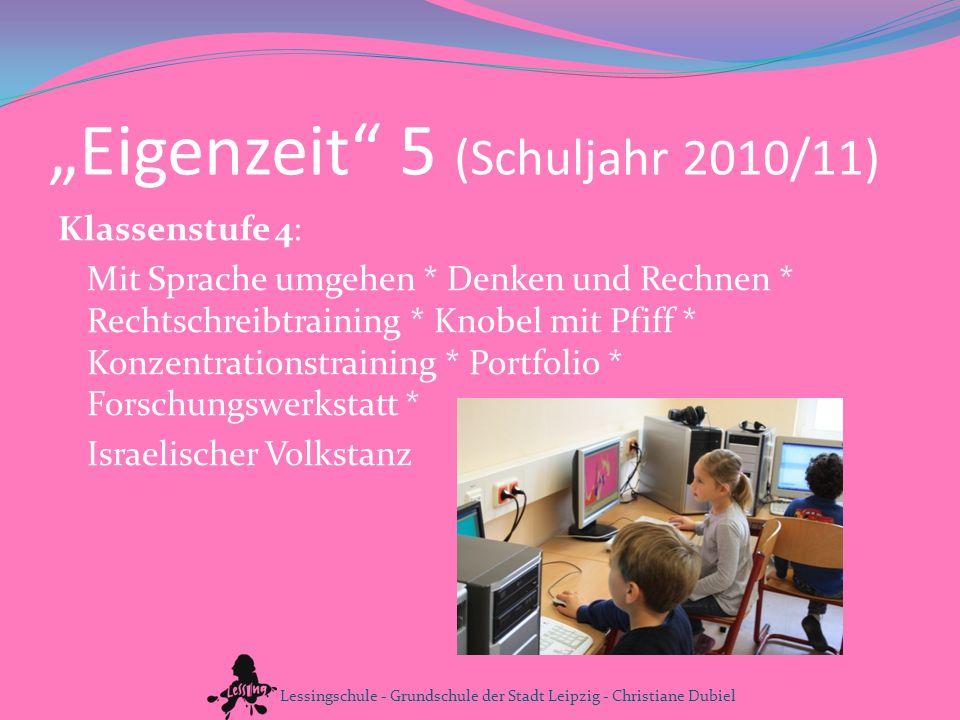 Eigenzeit 5 (Schuljahr 2010/11) Klassenstufe 4: Mit Sprache umgehen * Denken und Rechnen * Rechtschreibtraining * Knobel mit Pfiff * Konzentrationstra