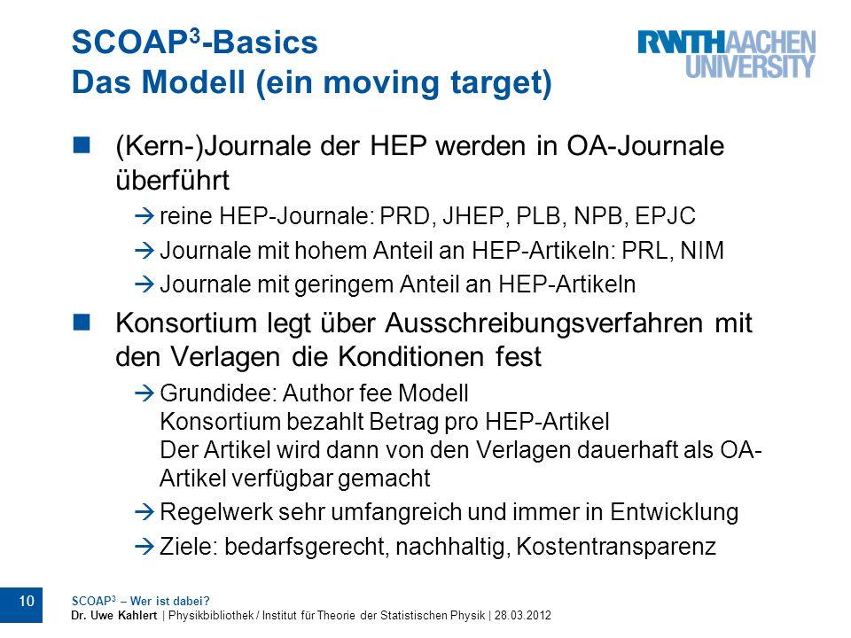 SCOAP 3 -Basics Das Modell (ein moving target) (Kern-)Journale der HEP werden in OA-Journale überführt reine HEP-Journale: PRD, JHEP, PLB, NPB, EPJC J