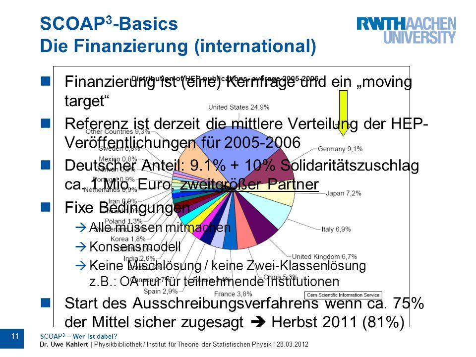 SCOAP 3 -Basics Die Finanzierung (international) 11 SCOAP 3 – Wer ist dabei? Dr. Uwe Kahlert | Physikbibliothek / Institut für Theorie der Statistisch