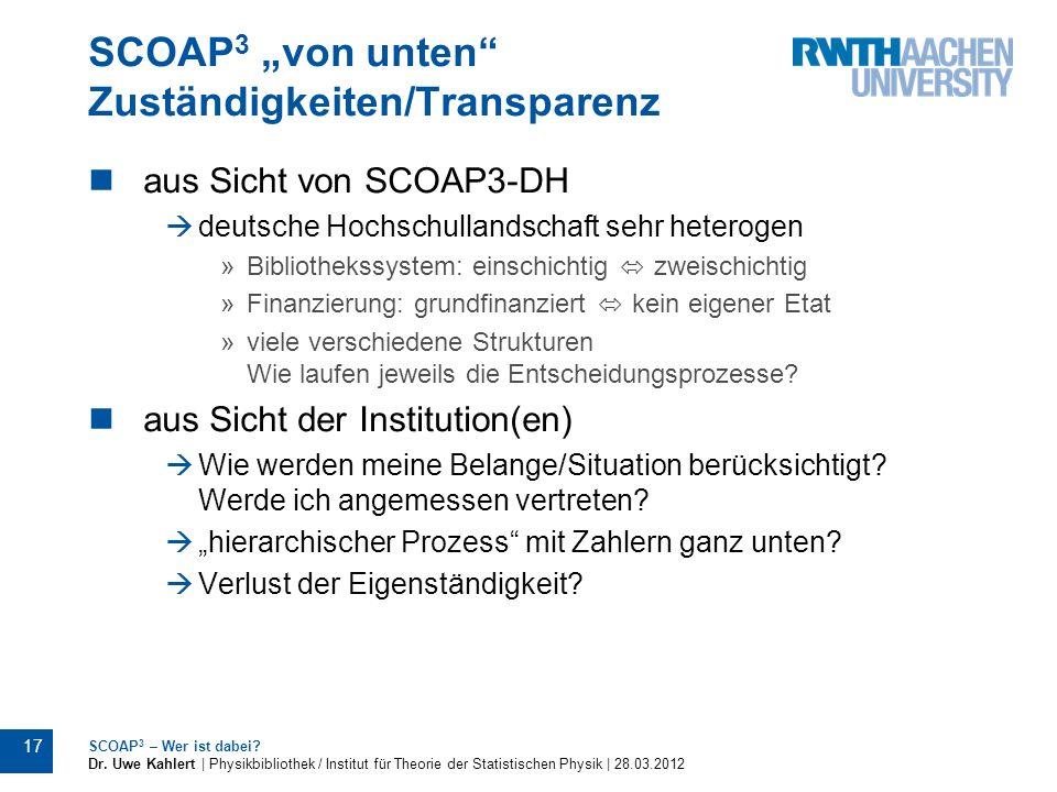 SCOAP 3 von unten Zuständigkeiten/Transparenz aus Sicht von SCOAP3-DH deutsche Hochschullandschaft sehr heterogen »Bibliothekssystem: einschichtig zwe