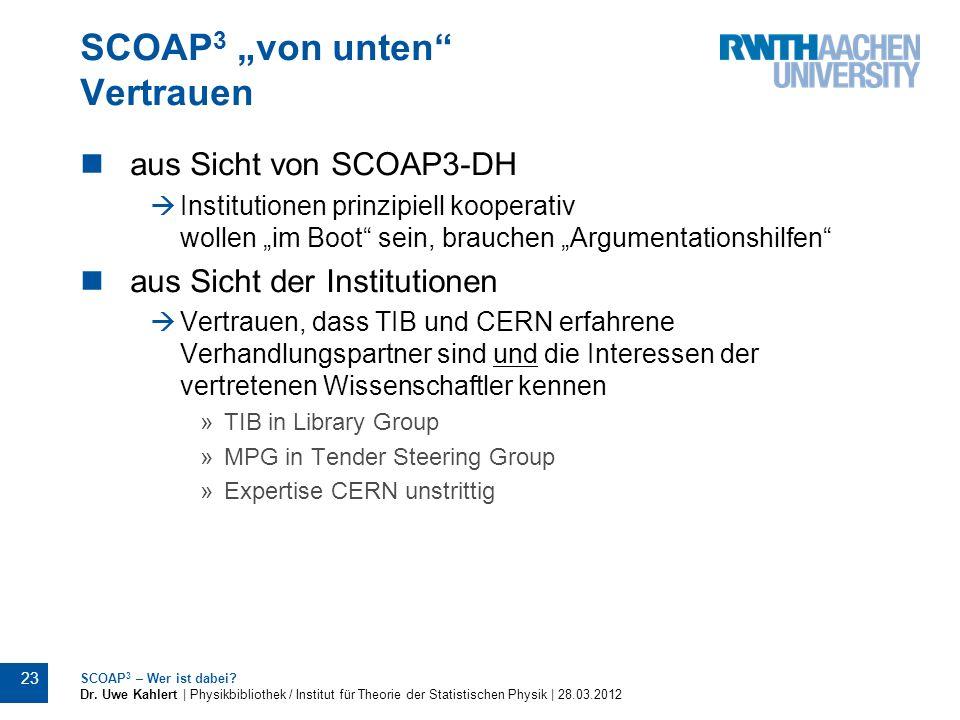 SCOAP 3 von unten Vertrauen aus Sicht von SCOAP3-DH Institutionen prinzipiell kooperativ wollen im Boot sein, brauchen Argumentationshilfen aus Sicht