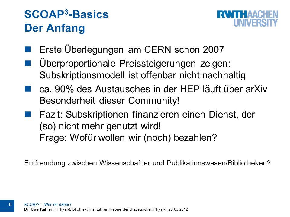 SCOAP 3 -Basics Der Anfang Erste Überlegungen am CERN schon 2007 Überproportionale Preissteigerungen zeigen: Subskriptionsmodell ist offenbar nicht na
