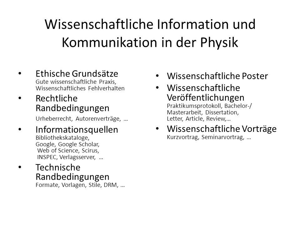 Wissenschaftliche Information und Kommunikation in der Physik Ethische Grundsätze Gute wissenschaftliche Praxis, Wissenschaftliches Fehlverhalten Rech