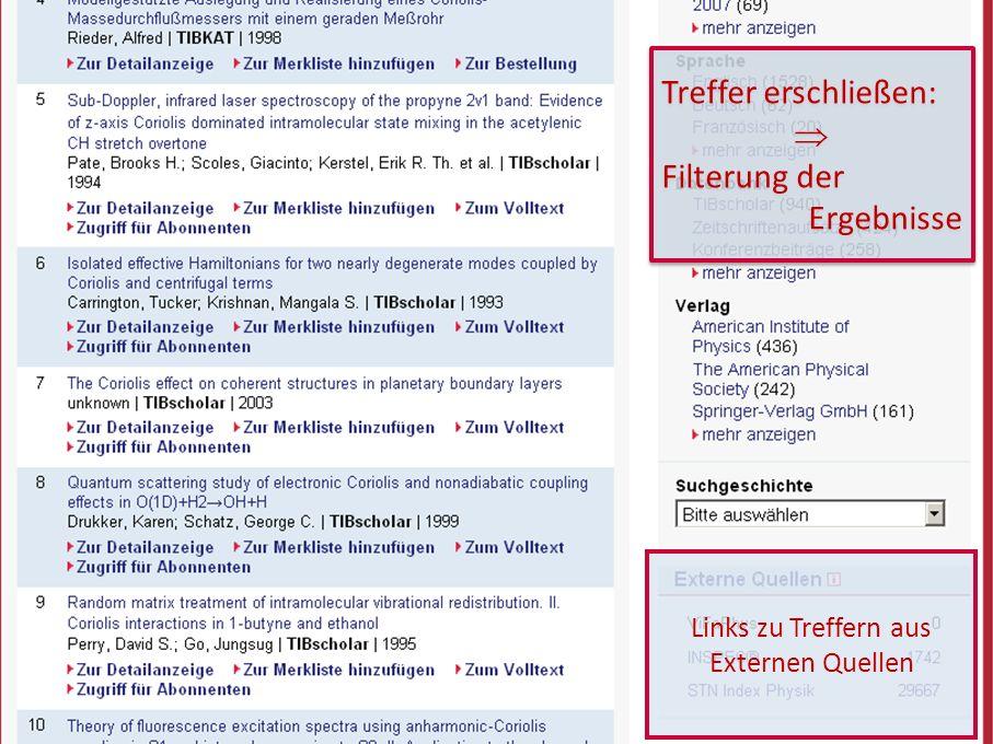 13 GetInfo Links zu Treffern aus Externen Quellen Treffer erschließen: Filterung der Ergebnisse Treffer erschließen: Filterung der Ergebnisse