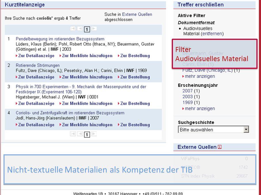 16 GetInfo Filter Audiovisuelles Material Filter Audiovisuelles Material Nicht-textuelle Materialien als Kompetenz der TIB
