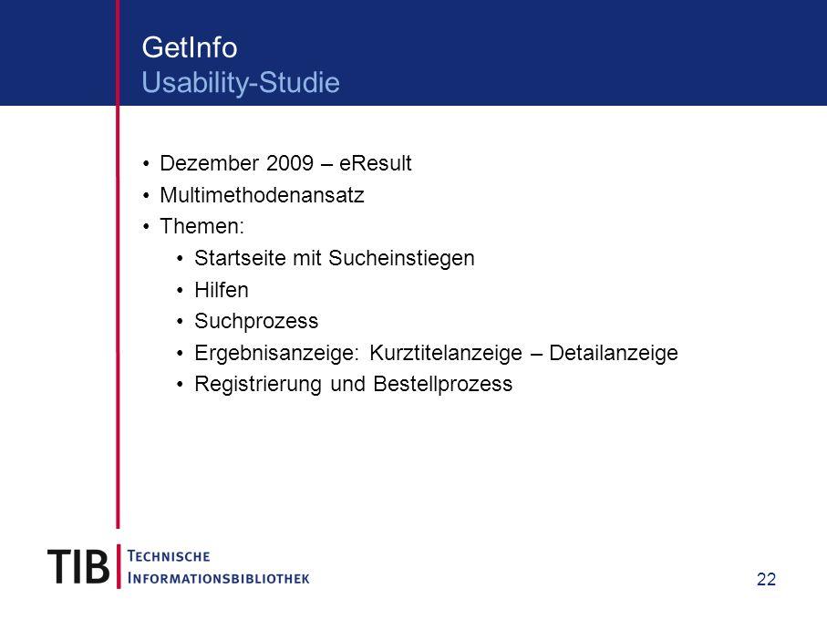 22 Dezember 2009 – eResult Multimethodenansatz Themen: Startseite mit Sucheinstiegen Hilfen Suchprozess Ergebnisanzeige: Kurztitelanzeige – Detailanzeige Registrierung und Bestellprozess GetInfo Usability-Studie