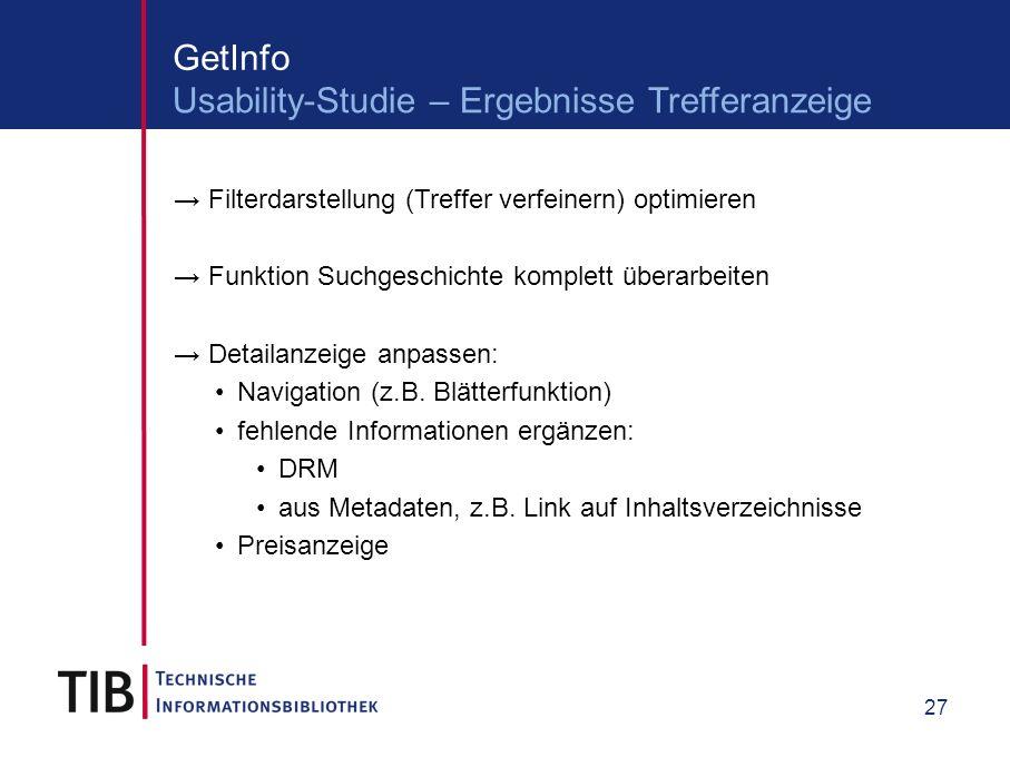 27 Filterdarstellung (Treffer verfeinern) optimieren Funktion Suchgeschichte komplett überarbeiten Detailanzeige anpassen: Navigation (z.B.