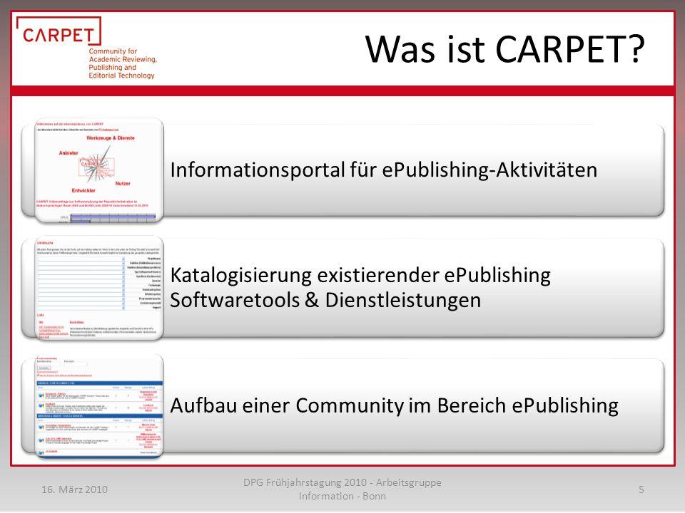 Informationsportal für ePublishing-Aktivitäten Katalogisierung existierender ePublishing Softwaretools & Dienstleistungen Aufbau einer Community im Bereich ePublishing Was ist CARPET.