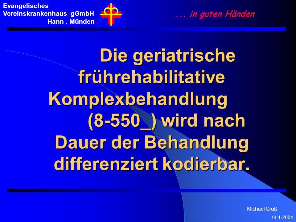 Michael Gruß 14.1.2004 Evangelisches Vereinskrankenhaus gGmbH Hann. Münden... in guten Händen Die geriatrische frührehabilitative Komplexbehandlung (8