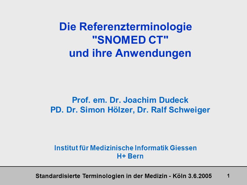 Standardisierte Terminologien in der Medizin - Köln 3.6.2005 12 Referenzterminologie SNOMED CT Drei Core Tabellen
