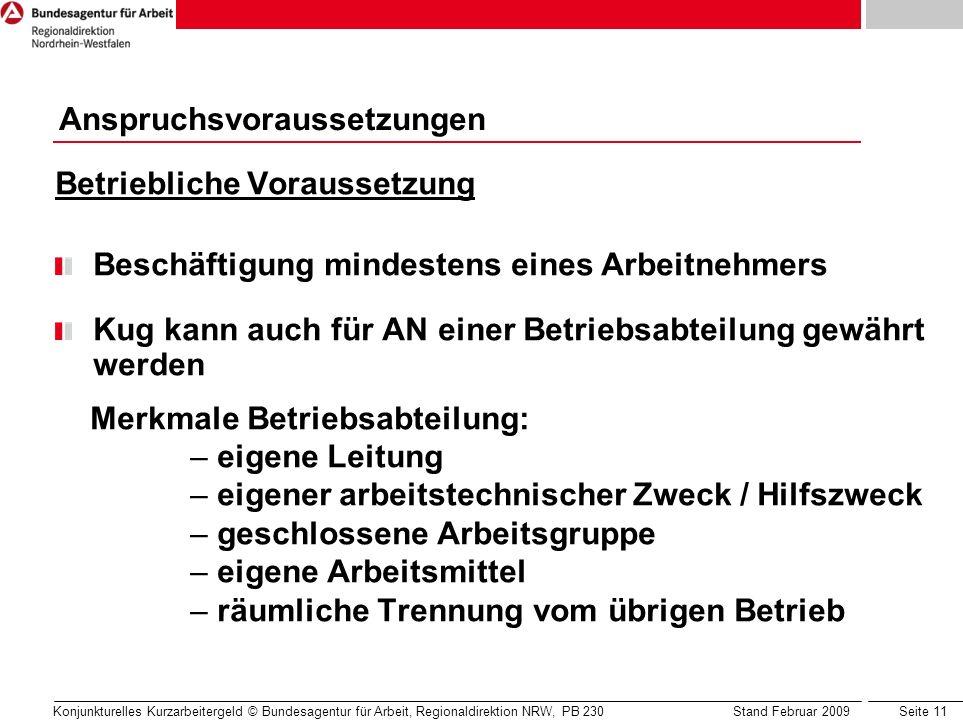 Seite 11 Konjunkturelles Kurzarbeitergeld © Bundesagentur für Arbeit, Regionaldirektion NRW, PB 230 Stand Februar 2009 Betriebliche Voraussetzung Besc