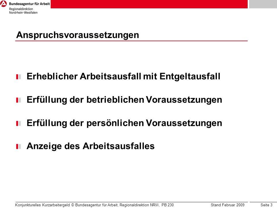 Seite 3 Konjunkturelles Kurzarbeitergeld © Bundesagentur für Arbeit, Regionaldirektion NRW, PB 230 Stand Februar 2009 Erheblicher Arbeitsausfall mit E