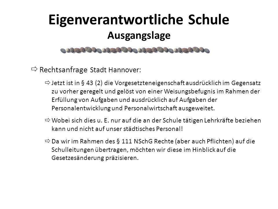Eigenverantwortliche Schule Ausgangslage Rechtsanfrage Stadt Hannover: Jetzt ist in § 43 (2) die Vorgesetzteneigenschaft ausdrücklich im Gegensatz zu
