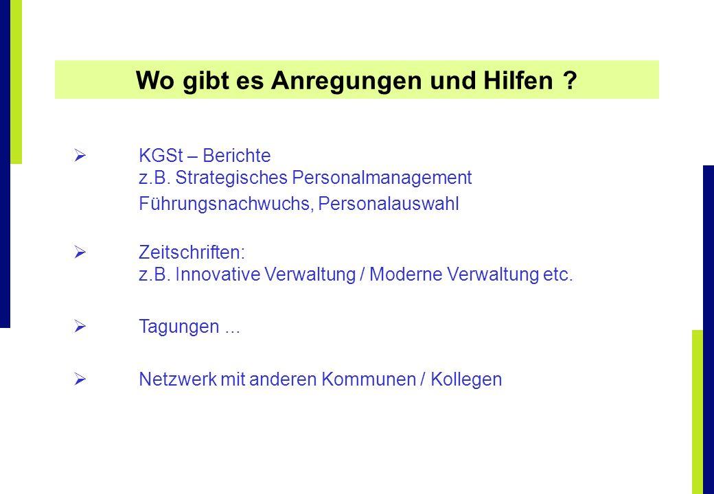KGSt – Berichte z.B. Strategisches Personalmanagement Führungsnachwuchs, Personalauswahl Zeitschriften: z.B. Innovative Verwaltung / Moderne Verwaltun