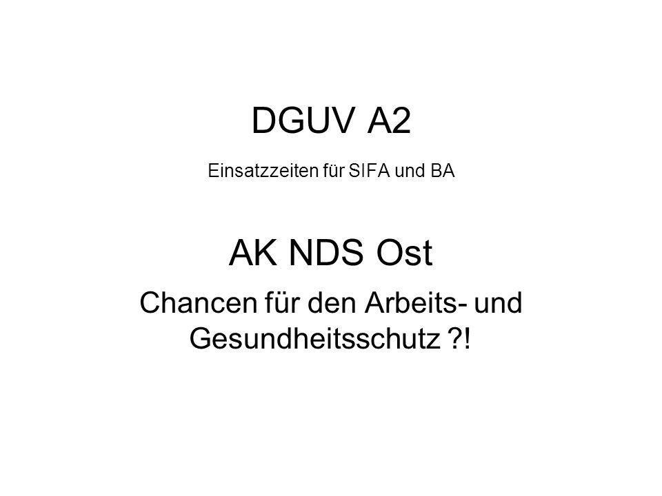 DGUV A2 Einsatzzeiten für SIFA und BA AK NDS Ost Chancen für den Arbeits- und Gesundheitsschutz ?!