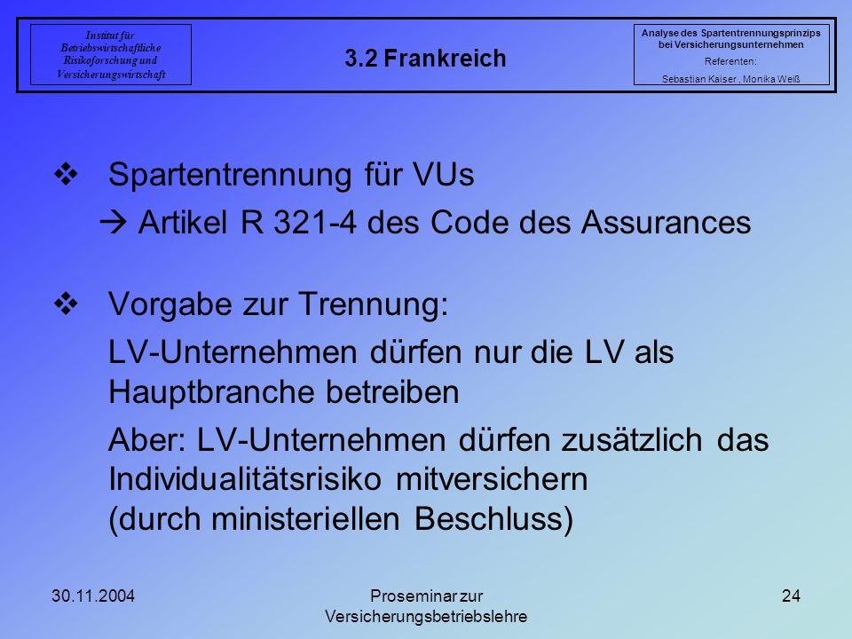 30.11.2004Proseminar zur Versicherungsbetriebslehre 24 3.2 Frankreich Analyse des Spartentrennungsprinzips bei Versicherungsunternehmen Referenten: Se