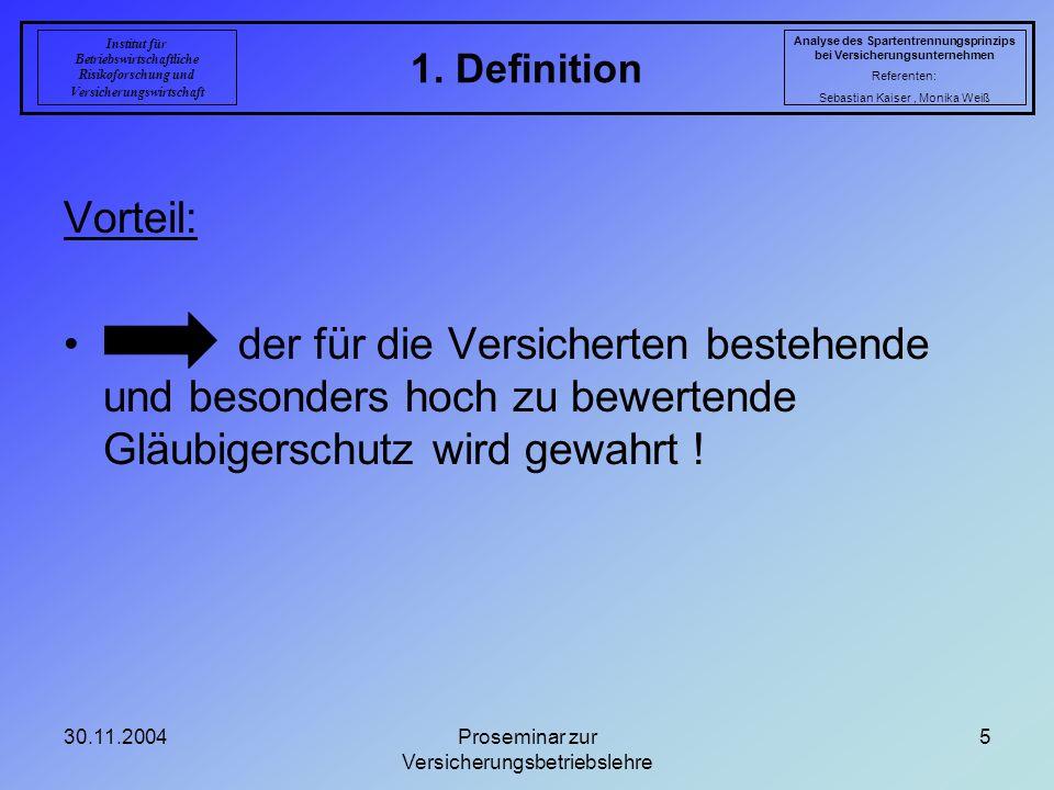 30.11.2004Proseminar zur Versicherungsbetriebslehre 5 1. Definition Analyse des Spartentrennungsprinzips bei Versicherungsunternehmen Referenten: Seba