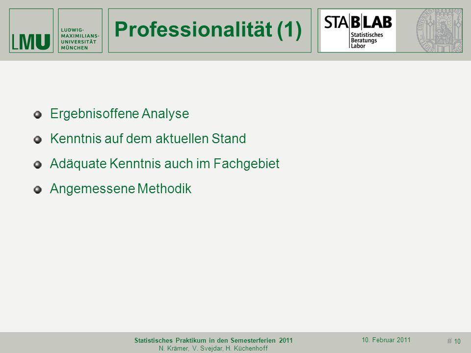 # 9 10. Februar 2011 Statistisches Praktikum in den Semesterferien 2011 N. Krämer, V. Svejdar, H. Küchenhoff Projektarbeit Dokumentation von Anfang an