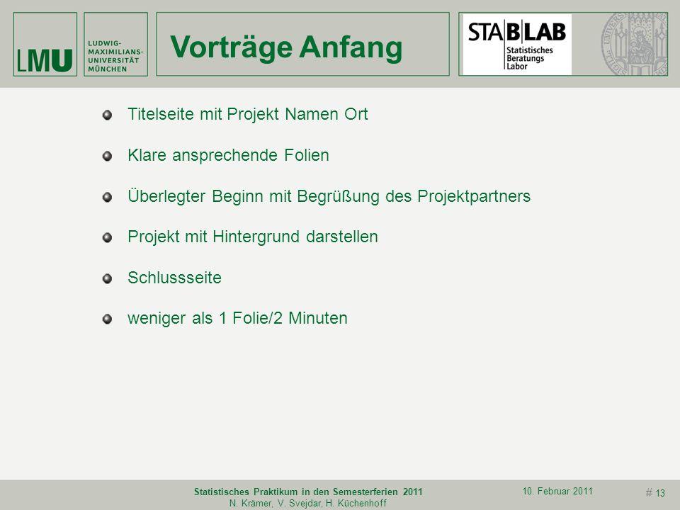 # 12 10. Februar 2011 Statistisches Praktikum in den Semesterferien 2011 N. Krämer, V. Svejdar, H. Küchenhoff Verantwortlichkeiten Projektpartner Befo