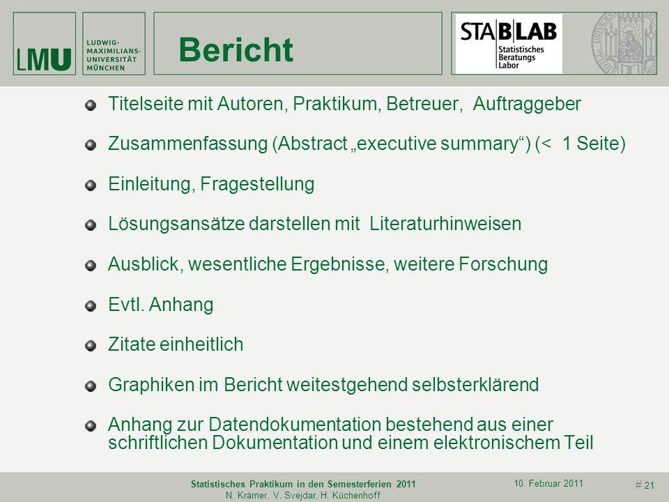# 20 10. Februar 2011 Statistisches Praktikum in den Semesterferien 2011 N. Krämer, V. Svejdar, H. Küchenhoff Farben Einheitlich über gesamten Vortrag