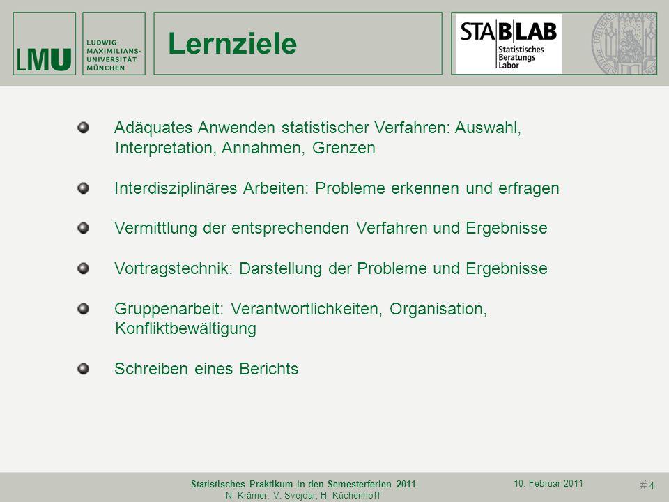 # 3 10. Februar 2011 Statistisches Praktikum in den Semesterferien 2011 N. Krämer, V. Svejdar, H. Küchenhoff Vorstellung Prof. Dr. Helmut Küchenhoff L