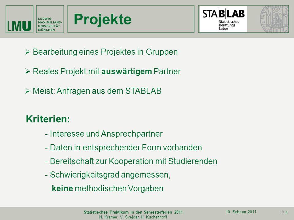 # 4 10. Februar 2011 Statistisches Praktikum in den Semesterferien 2011 N. Krämer, V. Svejdar, H. Küchenhoff Lernziele Adäquates Anwenden statistische