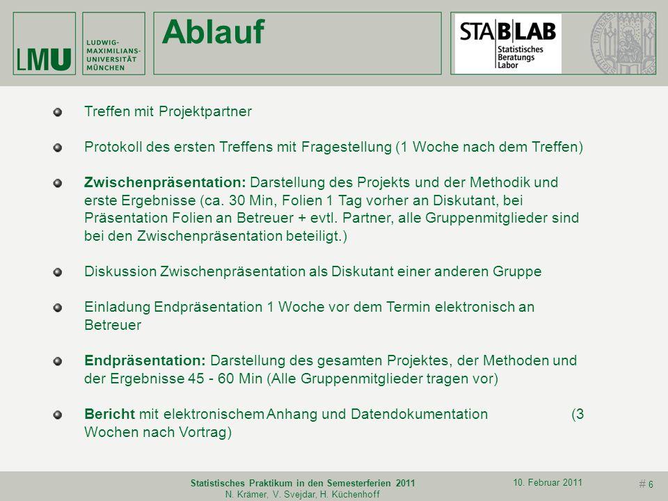 # 5 10. Februar 2011 Statistisches Praktikum in den Semesterferien 2011 N. Krämer, V. Svejdar, H. Küchenhoff Projekte Bearbeitung eines Projektes in G