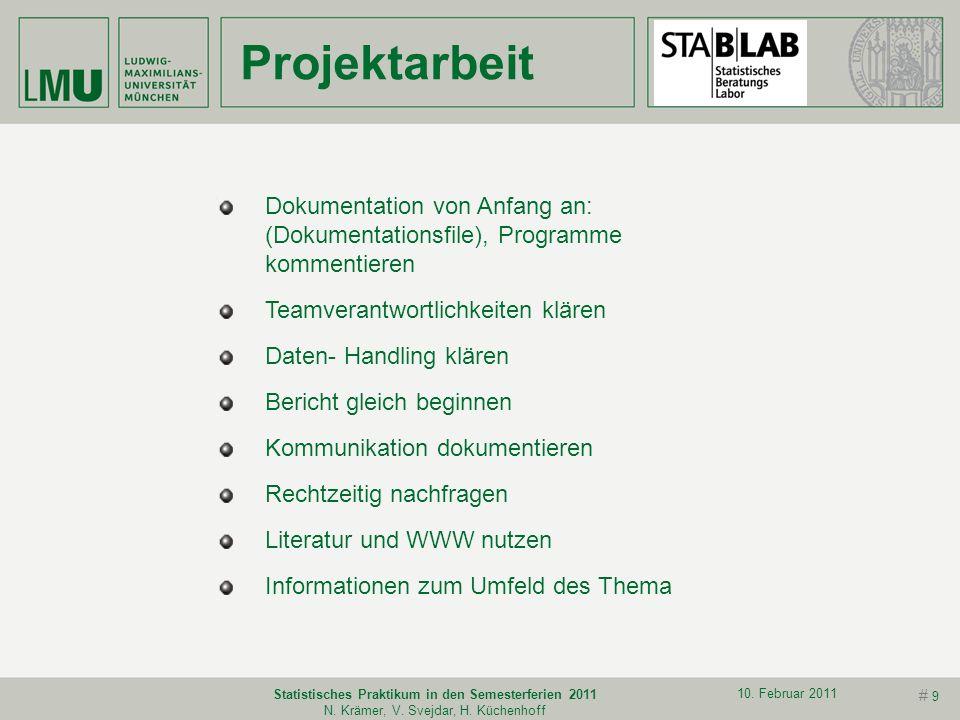 # 8 10. Februar 2011 Statistisches Praktikum in den Semesterferien 2011 N. Krämer, V. Svejdar, H. Küchenhoff Beginn der Kooperation Erstes Gespräch: 1