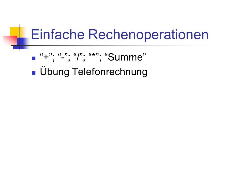 Einfache Rechenoperationen +; -; /; *; Summe Übung Telefonrechnung