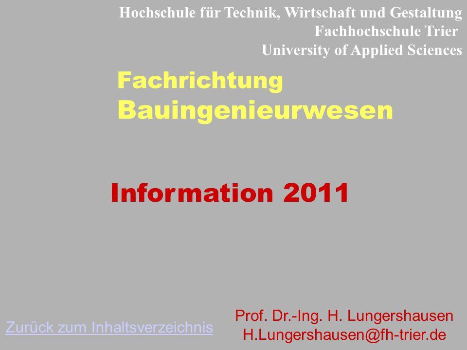 Naturwissenschaftliches und technisches Interesse Für das WS 11/12 bis spätestens 15. Juli 2011 Antrag auf Zulassung zur Einschreibung an der FH Trier