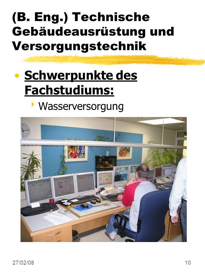 27/02/0810 Schwerpunkte des Fachstudiums: Wasserversorgung (B. Eng.) Technische Gebäudeausrüstung und Versorgungstechnik