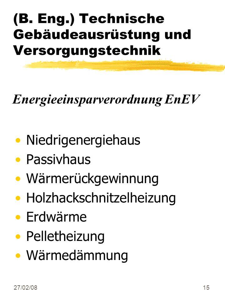 27/02/0815 Niedrigenergiehaus Passivhaus Wärmerückgewinnung Holzhackschnitzelheizung Erdwärme Pelletheizung Wärmedämmung (B. Eng.) Technische Gebäudea