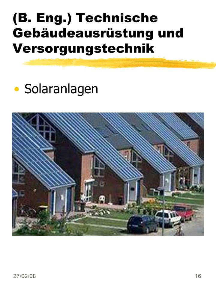 27/02/0816 (B. Eng.) Technische Gebäudeausrüstung und Versorgungstechnik Solaranlagen