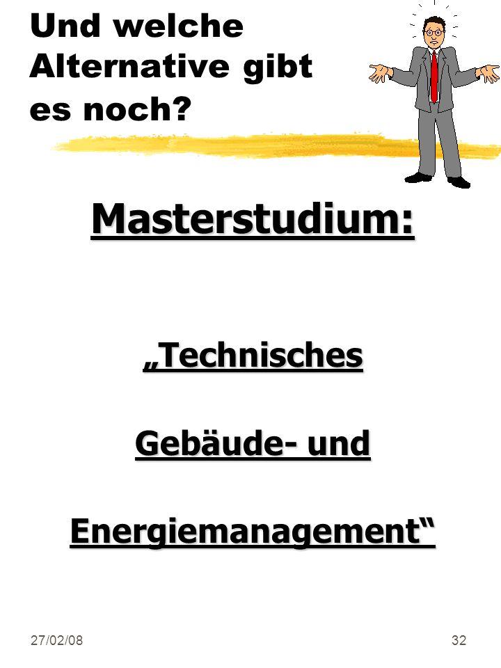 27/02/0832 Und welche Alternative gibt es noch? Masterstudium:Technisches Gebäude- und Energiemanagement