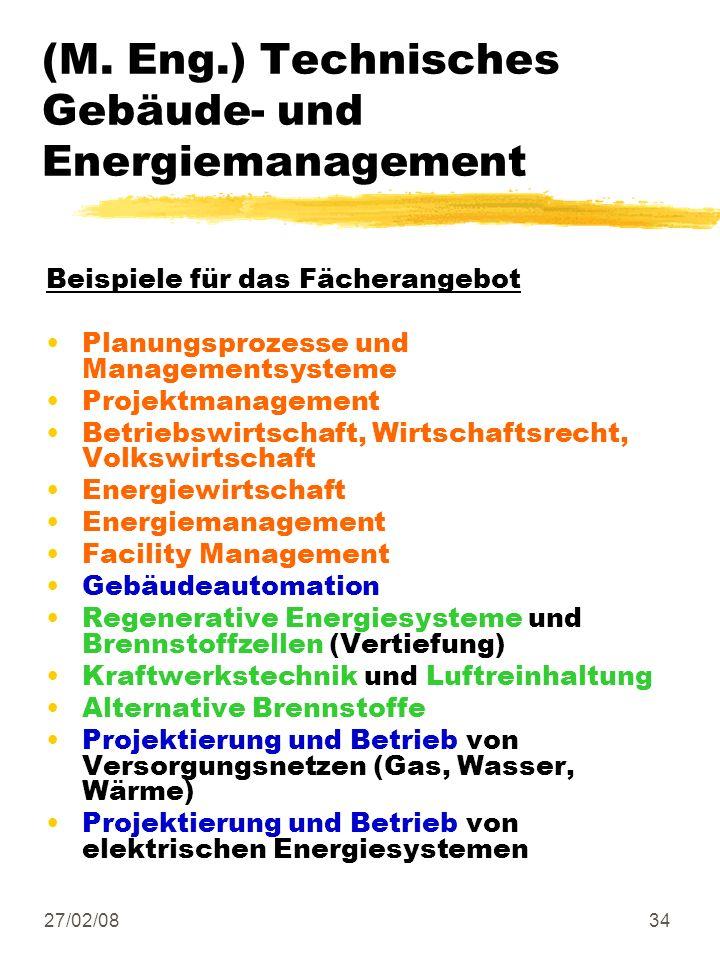 27/02/0834 (M. Eng.) Technisches Gebäude- und Energiemanagement Beispiele für das Fächerangebot Planungsprozesse und Managementsysteme Projektmanageme