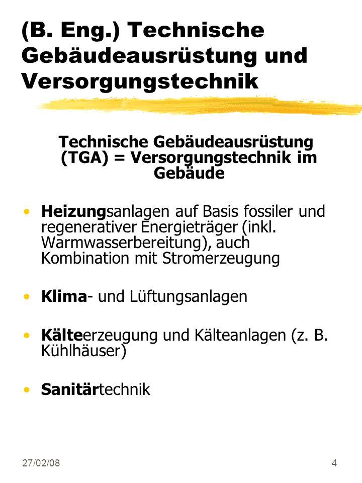 27/02/084 (B. Eng.) Technische Gebäudeausrüstung und Versorgungstechnik Technische Gebäudeausrüstung (TGA) = Versorgungstechnik im Gebäude Heizungsanl