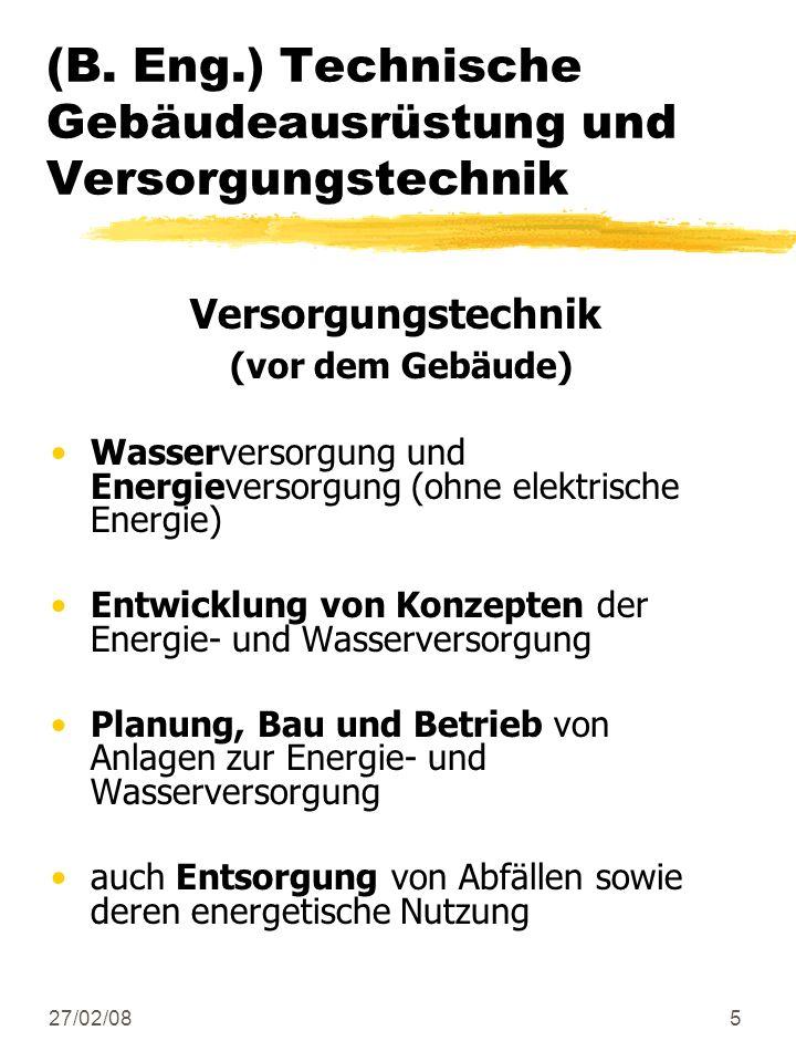 27/02/085 (B. Eng.) Technische Gebäudeausrüstung und Versorgungstechnik Versorgungstechnik (vor dem Gebäude) Wasserversorgung und Energieversorgung (o