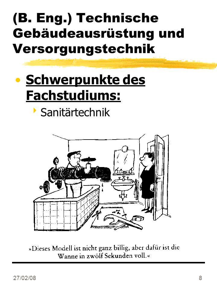 27/02/088 Schwerpunkte des Fachstudiums: Sanitärtechnik (B. Eng.) Technische Gebäudeausrüstung und Versorgungstechnik