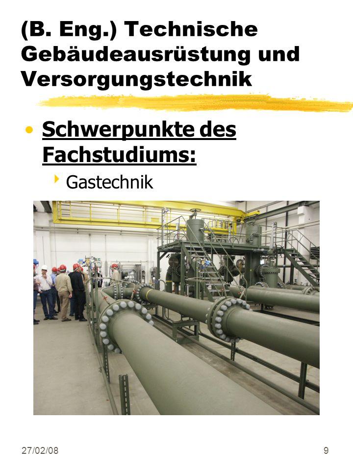 27/02/089 Schwerpunkte des Fachstudiums: Gastechnik (B. Eng.) Technische Gebäudeausrüstung und Versorgungstechnik