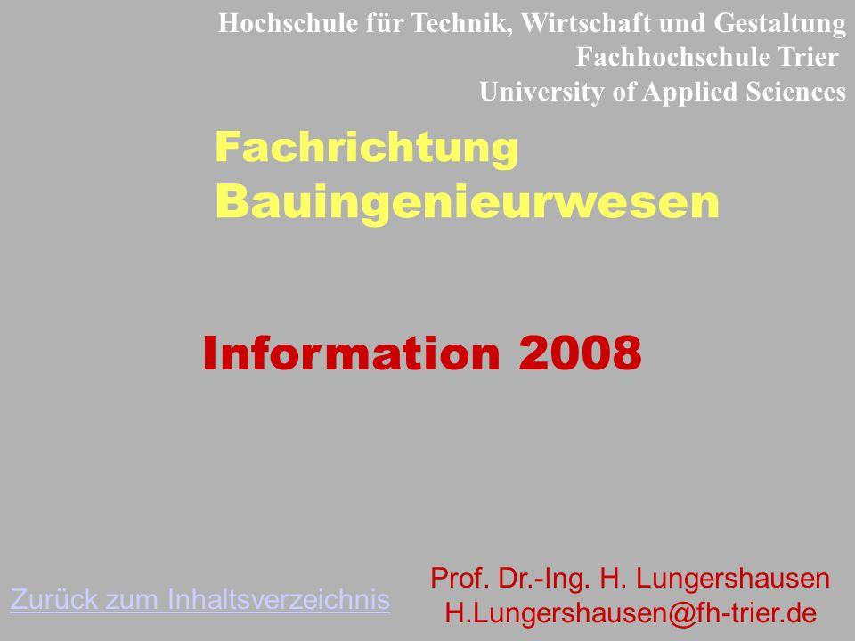 Naturwissenschaftliches und technisches Interesse Für das WS 08/09 bis spätestens 15.Juli 2008 Antrag auf Zulassung zur Einschreibung an der FH Trier
