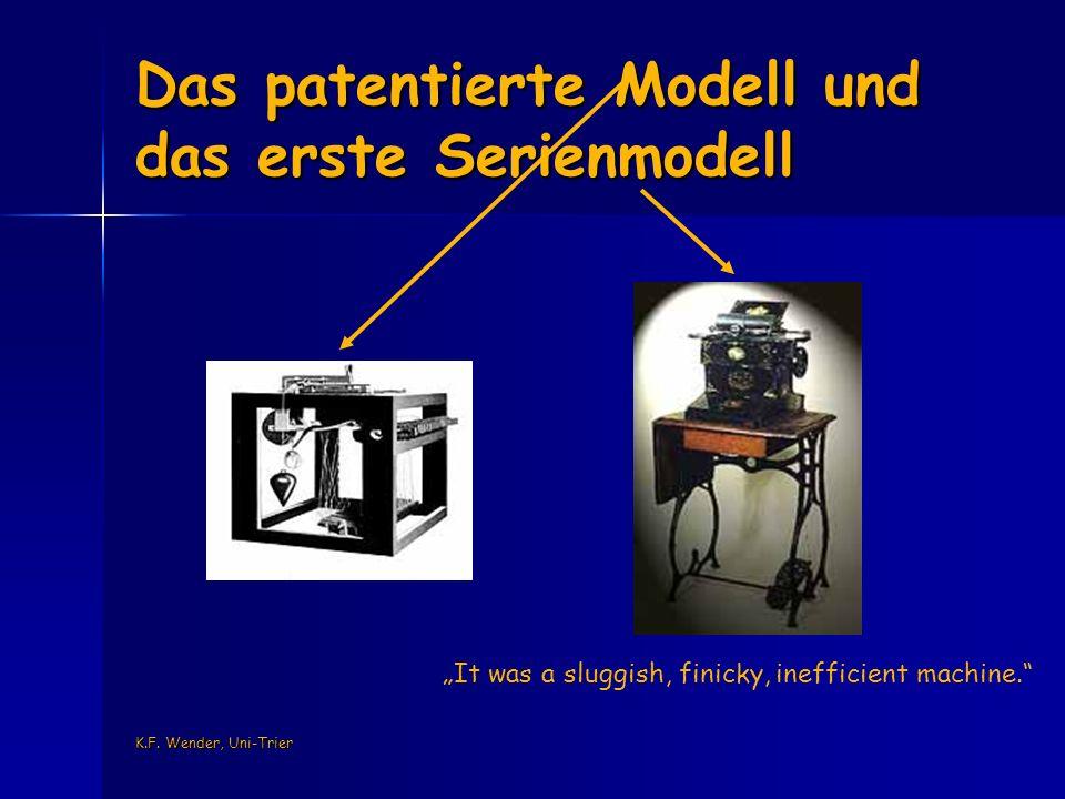 K.F. Wender, Uni-Trier Das patentierte Modell und das erste Serienmodell It was a sluggish, finicky, inefficient machine.