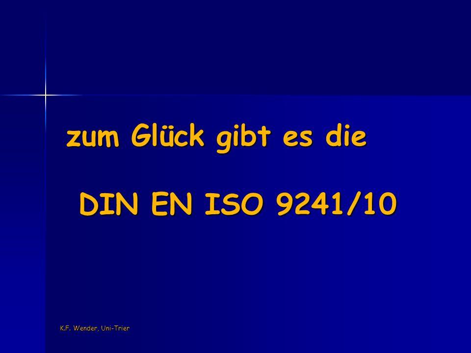 K.F. Wender, Uni-Trier zum Glück gibt es die DIN EN ISO 9241/10
