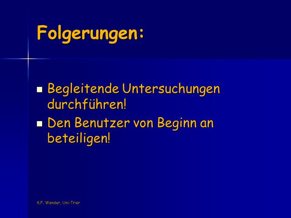 K.F. Wender, Uni-Trier Folgerungen: Begleitende Untersuchungen durchführen.