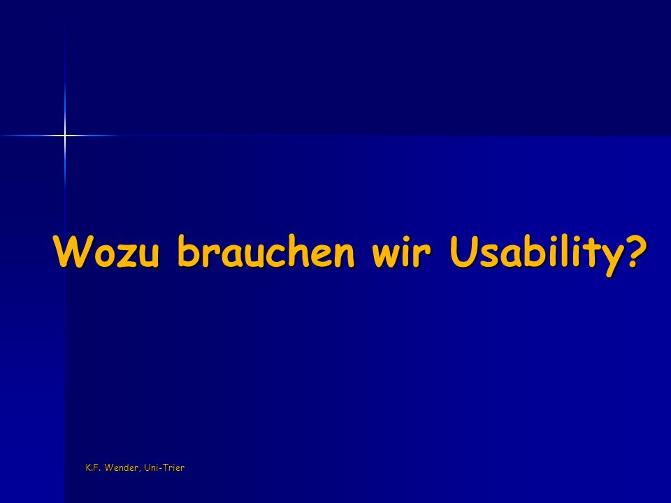 K.F. Wender, Uni-Trier Wozu brauchen wir Usability
