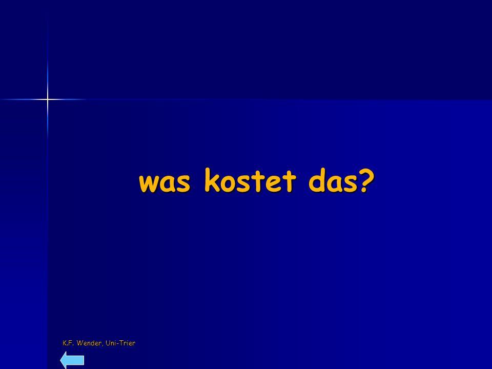 K.F. Wender, Uni-Trier was kostet das