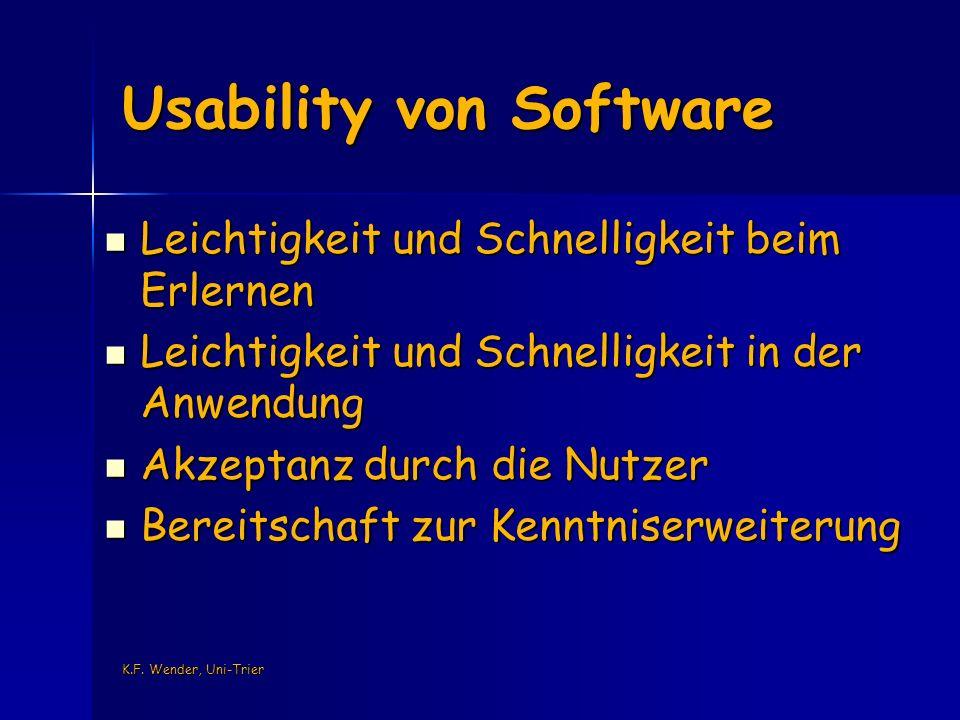 K.F. Wender, Uni-Trier Usability von Software Leichtigkeit und Schnelligkeit beim Erlernen Leichtigkeit und Schnelligkeit beim Erlernen Leichtigkeit u
