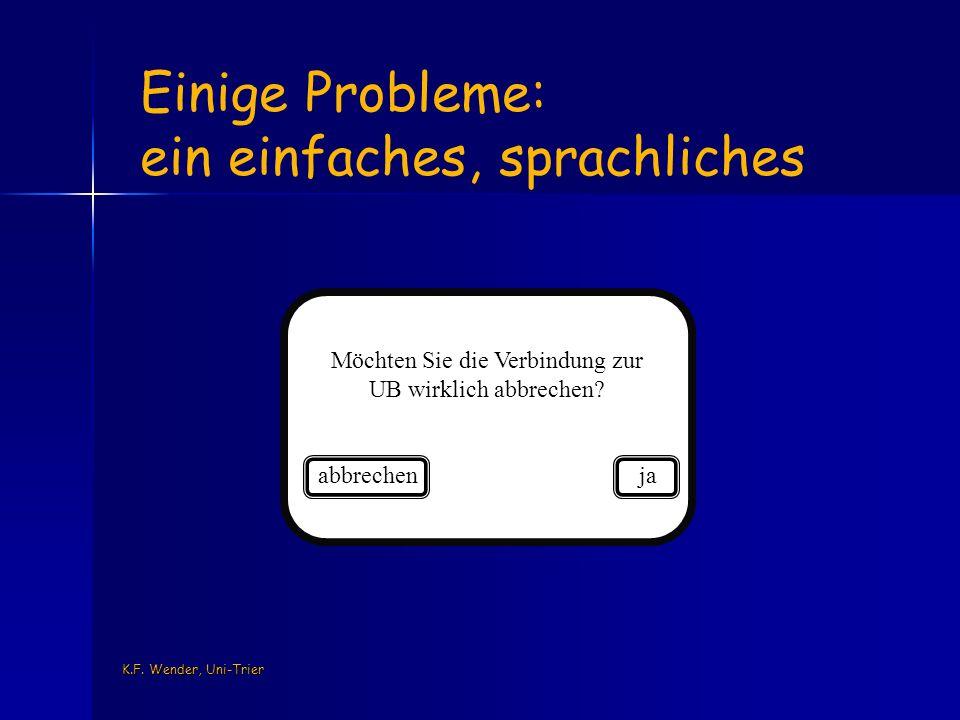 K.F. Wender, Uni-Trier Möchten Sie die Verbindung zur UB wirklich abbrechen.